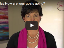 About those goals you set….
